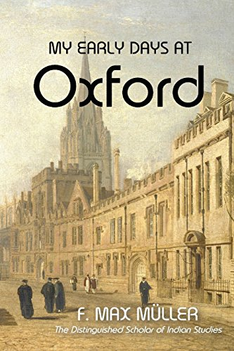 My Early Days At Oxford: Müller, F. Max