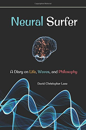 Neural Surfer: A Diary (Paperback): David Christopher Lane
