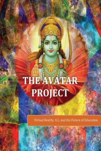 9781565433038: The Avatar Project: Virtual Reality, A.I., and the Future of Education