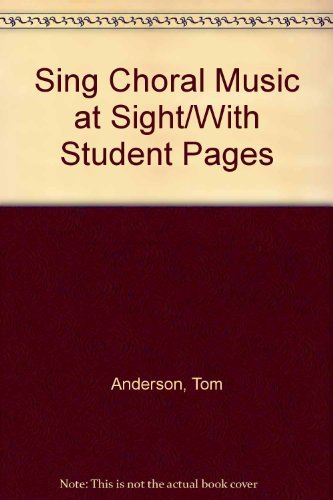 Sing Choral Music at Sight (1565450078) by Tom Anderson