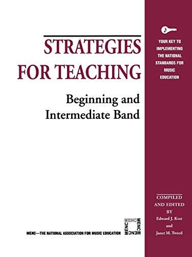 Strategies for Teaching Beginning and Intermediate Band: Kuer, Edward
