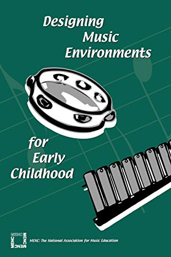 9781565451315: Designing Music Environments for Early Childhood