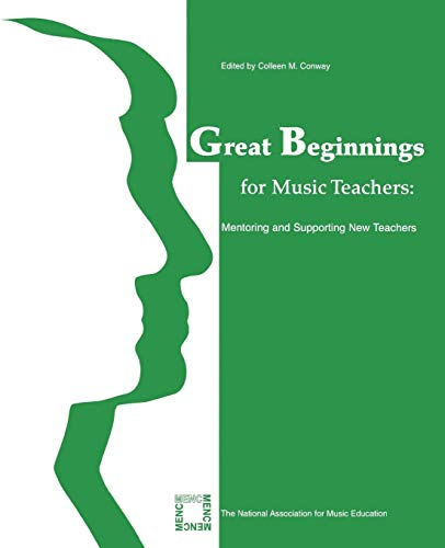 9781565451599: Great Beginnings for Music Teachers: Mentoring and Supporting New Teachers