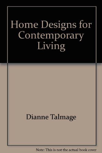 Home Designs for Contemporary Living: Dianne Talmage, Home Styles