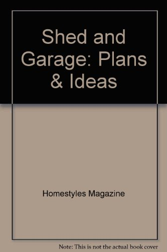 9781565471214: Shed and Garage: Plans & Ideas