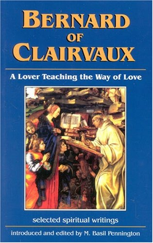 9781565480896: Bernard of Clairvaux: Lover Teaching the Way of Love