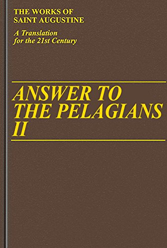 9781565481077: Answer to the Pelagians II (Vol. I/24) (The Works of Saint Augustine: A Translation for the 21st Century)