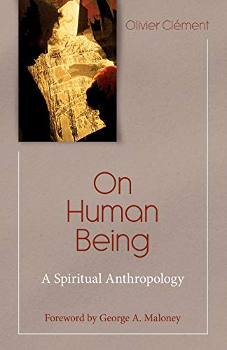 On Human Being: Spiritual Anthropology (Theology and Faith): Clement, Olivier