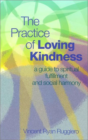 The Practice of Loving Kindness: A Guide: Vincent Ryan Ruggiero