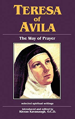 Teresa of Avila: Way of Prayer (156548181X) by Kavanaugh, Kieran