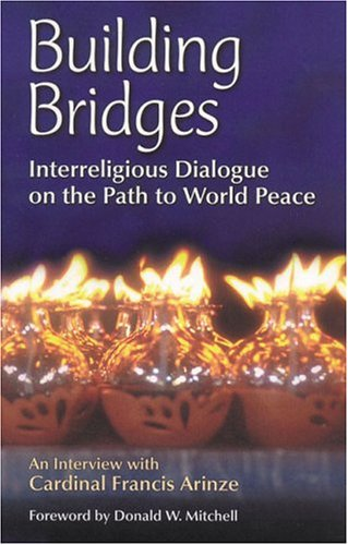 9781565482036: Building Bridges: Interreligious Dialogue on the Path to World Peace