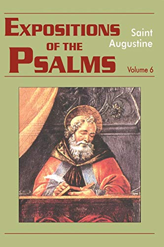 9781565482104: 6: Expositions of the Psalms 121-150 (Vol. III/20) (The Works of Saint Augustine: A Translation for the 21st Century)