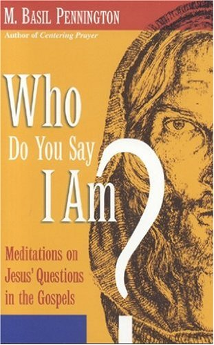 9781565482197: Who Do You Say I Am?: Meditations on Jesus' Questions in the Gospels