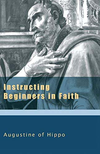 9781565482395: Instructing Beginners in Faith (The Augustine Series) (v. 5)