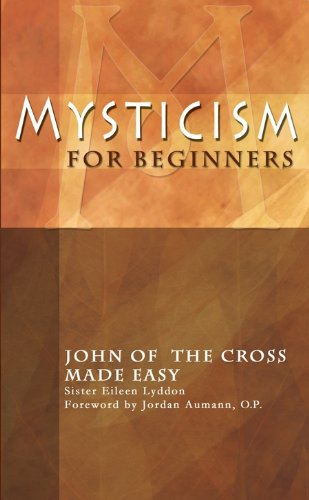 Mysticism for Beginners: John of the Cross Made Easy: Lyddon, Eileen