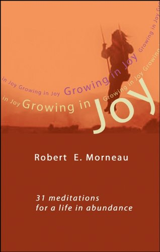 Growing in Joy: 31 Meditations for a: Morneau, Bishop Robert