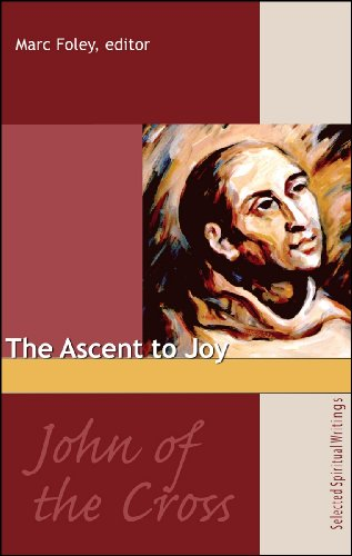 9781565482968: John of the Cross: The Ascent to Joy: Selected Spiritual Writings