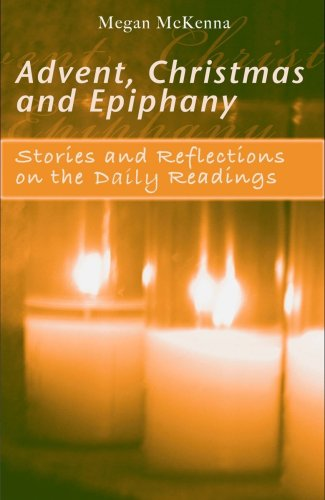 9781565483019: Advent, Christmas and Epiphany: Stories and Reflections on the Daily Readings