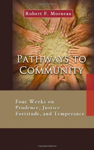 9781565483033: Pathways to Community: Four Weeks on Prudence, Justice, Fortitude, and Temperance (7 x 4: A Meditation a Day for a Span of Four Weeks)