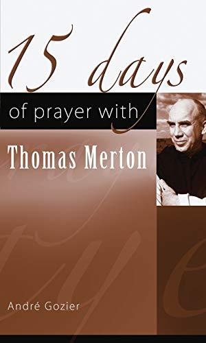 15 Days of Prayer with Thomas Merton (15 Days of Prayer) (15 Days of Prayer (New City Press)): ...