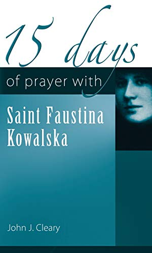 9781565483507: 15 Days of Prayer with Saint Faustina Kowalska (15 Days of Prayer (New City Press))