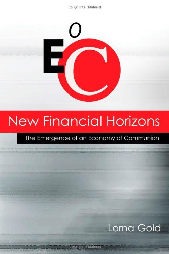 9781565483545: New Financial Horizons: The Emergence of an Economy of Communion