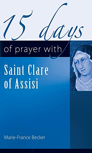 9781565483712: 15 Days of Prayer with Saint Clare of Assisi