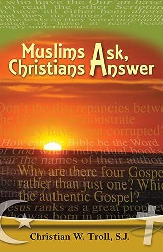 Muslims Ask, Christians Answer: SJ, Christian W. Troll