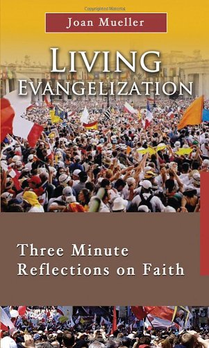 9781565484566: Living Evangelization: Three Minute Reflections on Faith (7 X 4: a Meditation a Day for Four Weeks) (7 X 4: A Meditation a Day for a Span of Four Weeks)