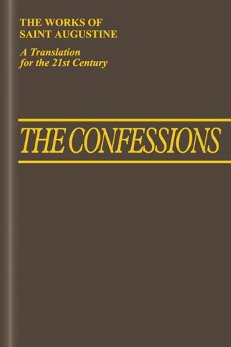 9781565484689: The Confessions (Vol. I/1) 2nd Edition (The Works of Saint Augustine: A Translation for the 21st Century)