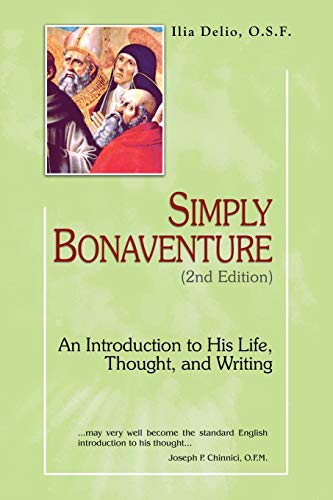 9781565484849: Simply Bonaventure: An Introduction to His Life, Thought, and Writings, 2nd Edition (Theology and Faith)