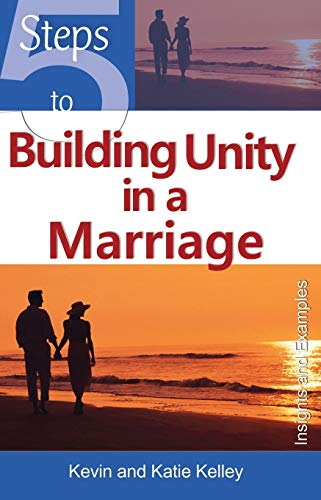 5 Steps to Building Unity in a Marriage: Kevin Kelley