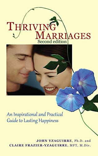 9781565485914: Thriving Marriages - 2nd Edition (An Inspirational and Practical Guide to Lasting Happiness)