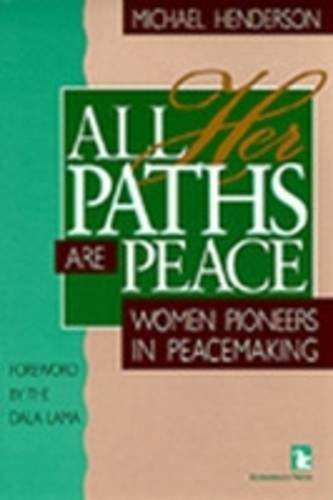9781565490345: All Her Paths Are Peace: Women Pioneers in Peacemaking (Kumarian Press Books for a World That Works)