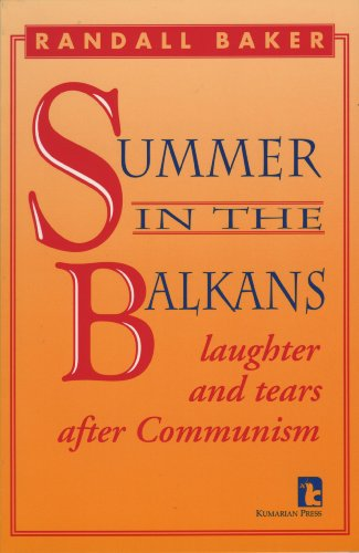 9781565490369: Summer in the Balkans: Laughter and Tears After Communism (Books for a World That Works)