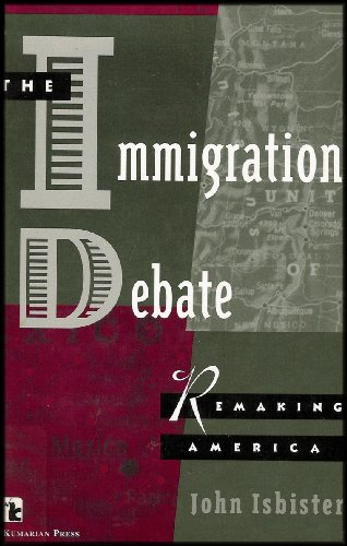 The Immigration Debate: Remaking America (Kumarian Press Books for a World That Works): John ...