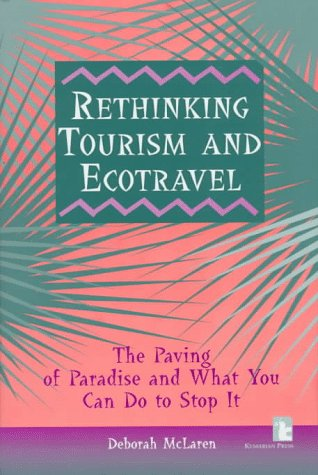 9781565490666: Rethinking Tourism and Ecotravel: The Paving of Paradise and What You Can Do to Stop It