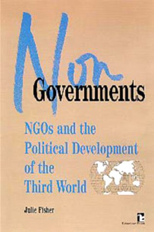 Nongovernments: NGOs and the Political Development of the Third World (Kumarian Press Books on ...