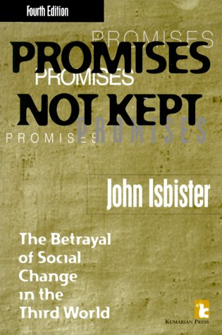 9781565490789: Promises Not Kept: The Betrayal of Social Change in the Third World