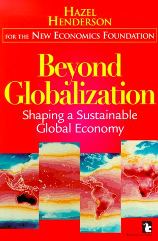 9781565491076: Beyond Globalization: Shaping a Sustainable Global Economy