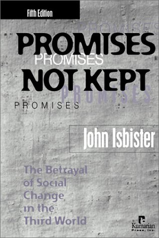 9781565491199: Promises Not Kept: The Betrayal of Social Change in the Third World
