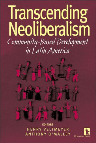 9781565491243: Transcending Neoliberalism: Community -Based Development in Latin America
