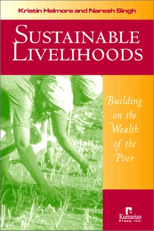 Sustainable Livelihoods Building On The Wealth of: Kristin Helmore