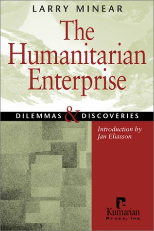 9781565491496: The Humanitarian Enterprise: Dilemmas and Discoveries