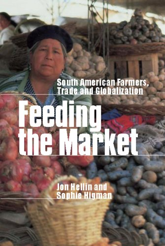Feeding the Market: South American Farmers, Trade: Jon Hellin, Sophie