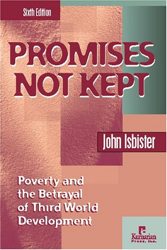 9781565491731: Promises Not Kept: Poverty and the Betrayal of Third World Development