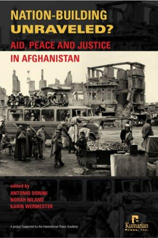 9781565491816: Nation-Building Unraveled?: Aid, Peace and Justice in Afghanistan