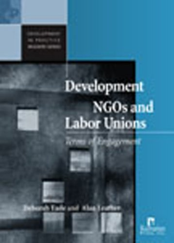 9781565491960: Development NGOs and Labor Unions: Terms of Engagement (Development in Practice)