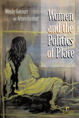 Women and the Politics of Place: Wendy Harcourt