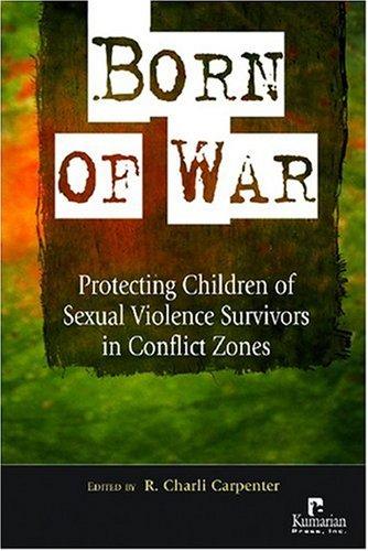 9781565492370: Born of War: Protecting Children of Sexual Violence Survivors in Conflict Zones